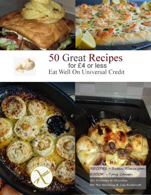 50 Great Recipes for £4 or less – Eat Well on Universal Credit - Ebook.